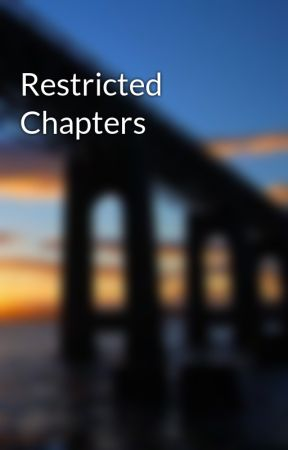 Restricted Chapters by Chemara_1