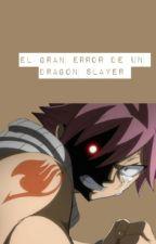 El gran error de un dragon slayer by DinoNatNat