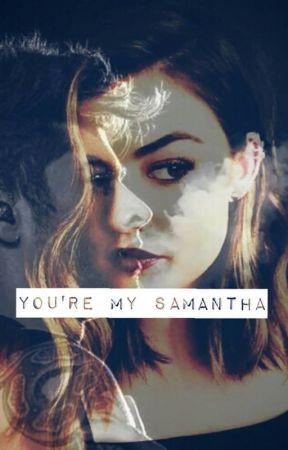 You're My Samantha by yoky_malik