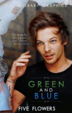➳Green And Blue » Larry Stylinson |Mini Historia| by FiveFlowers