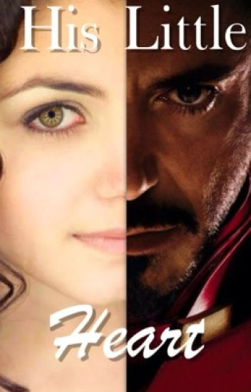 His Little Heart ( Iron Man Fan-fiction and Tony Stark's Daughter Fan-fiction)