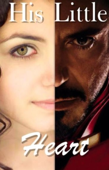 His Little Heart ( Iron Man Fan-fiction and Tony Stark's Daughter Fan-fiction)