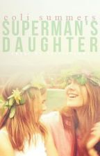 Superman's Daughter || Watty Awards 2013 by OhBeautifulNostalgia