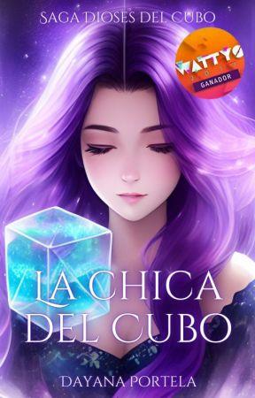 La chica del Cubo - Saga Dioses del Cubo by DayanaPortela