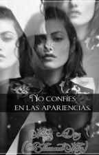 No confíes en las apariencias. (Trilogía M&R) by BittersweetNatty