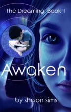 The Dreaming: Awaken (Book 1) by shalonsims