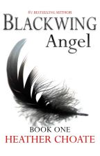 Blackwing Angel (A Fallen Angels Paranormal Romance: Book One) by heatherchoateauthor