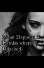What Happens if ️Katniss where Hijacked (Everlark Story) by katniss_everdeen_16