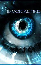 Immortal Fire by ChloePearman