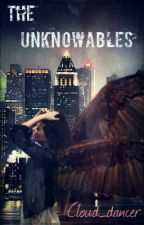 The Unknowables by Cloud_dancer