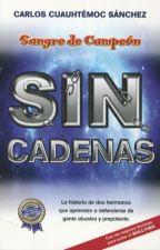 Sin Cadenas (Sangre de campeón) by _Liskra