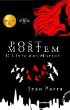 Post Mortem Vol. 1 - O Livro dos Mortos by JeanParra