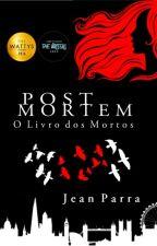 Post Mortem - O Livro dos Mortos (Disponível até 30/11/16 ) by JeanParra