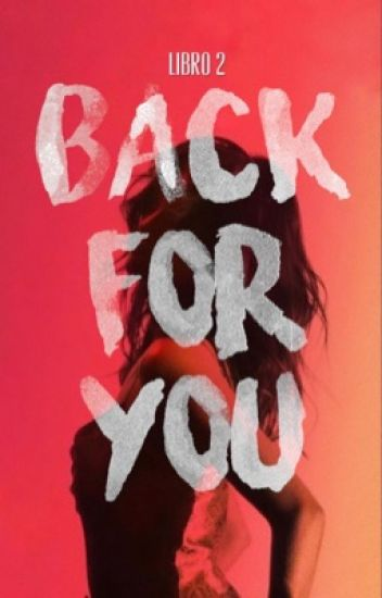 Back for you {Una chica en 1D} •2Temp• ||Terminada||
