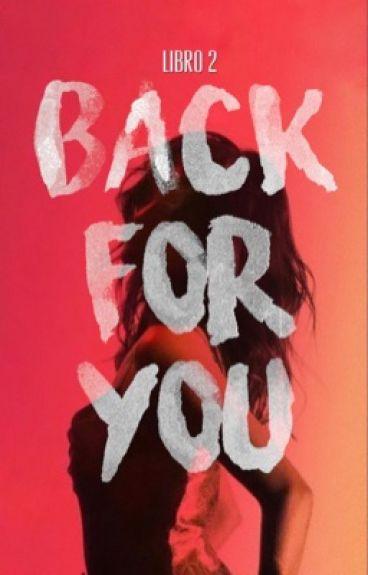 Back for you {Una chica en 1D} •2Temp• ||Terminada||