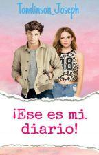 ¡Ese es mi diario! (Louis Tomlinson) by ILove1D_Fernanda