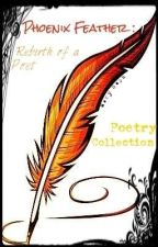Phoenix Feather: Rebirth of a Poet ›› Complete ‹‹  by Fleeting_Dreams