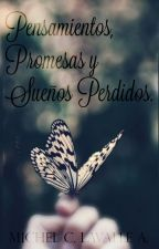 Pensamientos,  Promesas y Sueños Perdidos. by MichLavalle