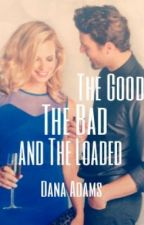 The Good, The Bad and The Loaded by shewritesromance