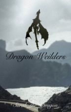 Dragon Wielders by Sarah_the_Dragon