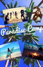 Paradise Camp [EN PAUSE] by Smiler1722