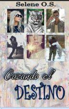 Cazando el DESTINO by SeleneOrtiz3