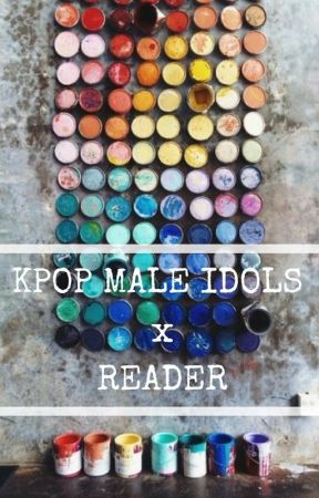 [K-POP male idols] x [reader] (One Shots) by heythereimkat