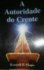 A Autoridade do Crente by nataliapantolfo