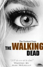 The Walking Dead - The Darkest Days *being rewritten* by AnimeBloodQueen