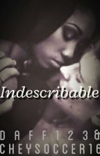 Indescribable (BWWM) by daff123