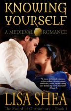 Knowing Yourself - A Medieval Romance by lisasheaauthor