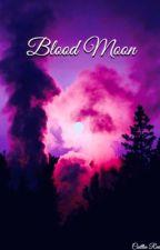 Blood Moon (Editing) by Walking_Dead_Fan24