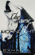 The Curse Of Moonlight  by Exhaline