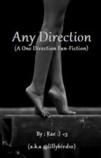 Any Direction (A One Direction Fan-Fiction)*Editing by lillybird10