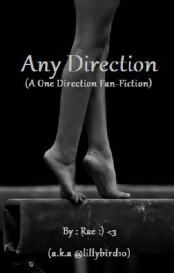 Any Direction (A One Direction Fan-Fiction)*Editing