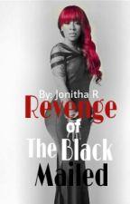 Revenge of The Black Mailed by iamjonitha