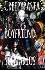 Creepypasta Boyfriend Scenarios 2 by WhyDoTheGoodDieYoung