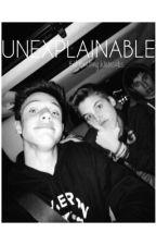 Unexplainable||M.E & C.D by Brittanywhitesides
