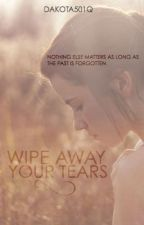 Wipe Away Your Tears by a_southern_melody