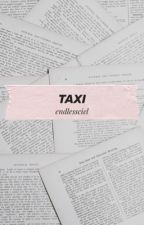 taxi • malum by endlessciel