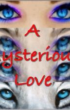 A Mysterious Love (A Michael Clifford Story) by ___Krissyyyyy___