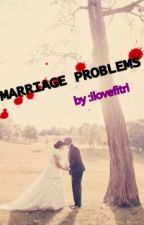marriage problems(dalam revisi) by ilovefitri