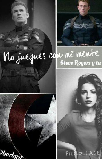 No juegues con mi mente (Steve Rogers y tu)