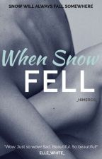 When Snow Fell by LoveandWar24
