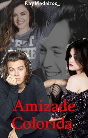 Amizade Colorida. [Fanfic Harry Styles] [PT]