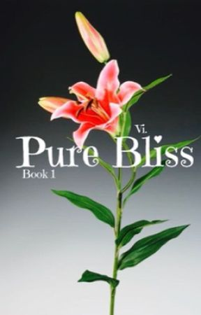 Pure Bliss (Completed) by veronicacanread