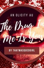 The Drug in Me is You by thatmasquedgirl