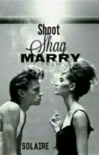 Shoot Shag Marry by Solaire_