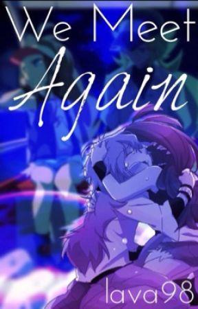 We Meet Again {Ferriswheelshipping} by Lava98