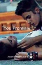 You promised {Justin Bieber Love story} by meredithb_
